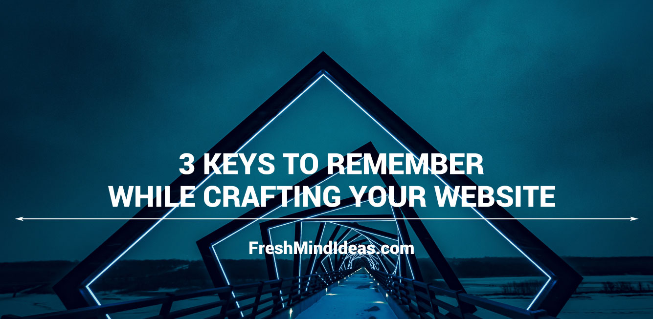 Things to consider while designing website - freshmindideas