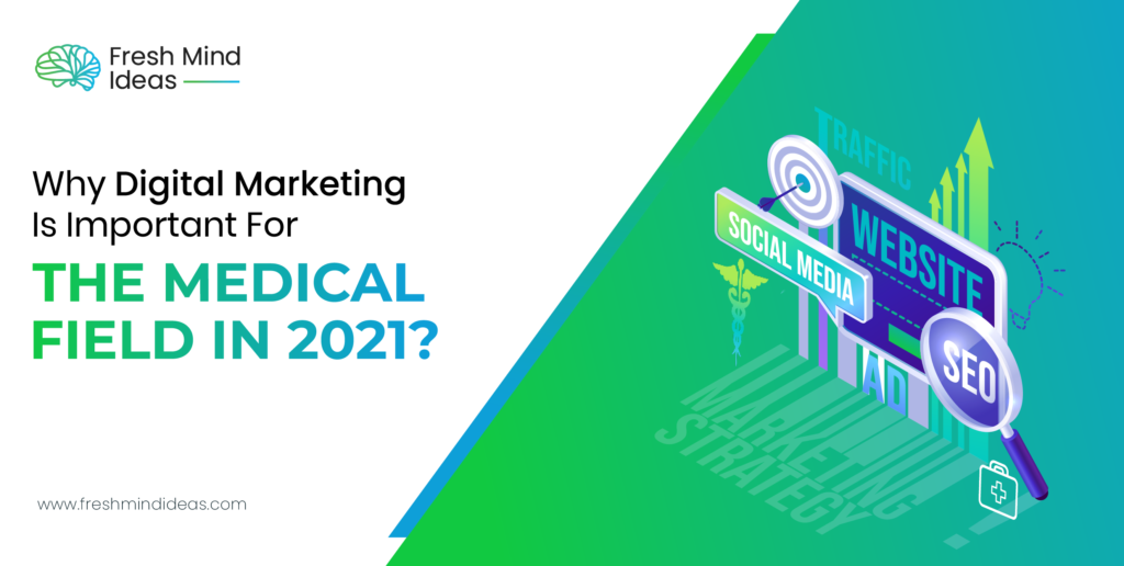 Why is Digital Marketing Important For The Medical Field In 2021?