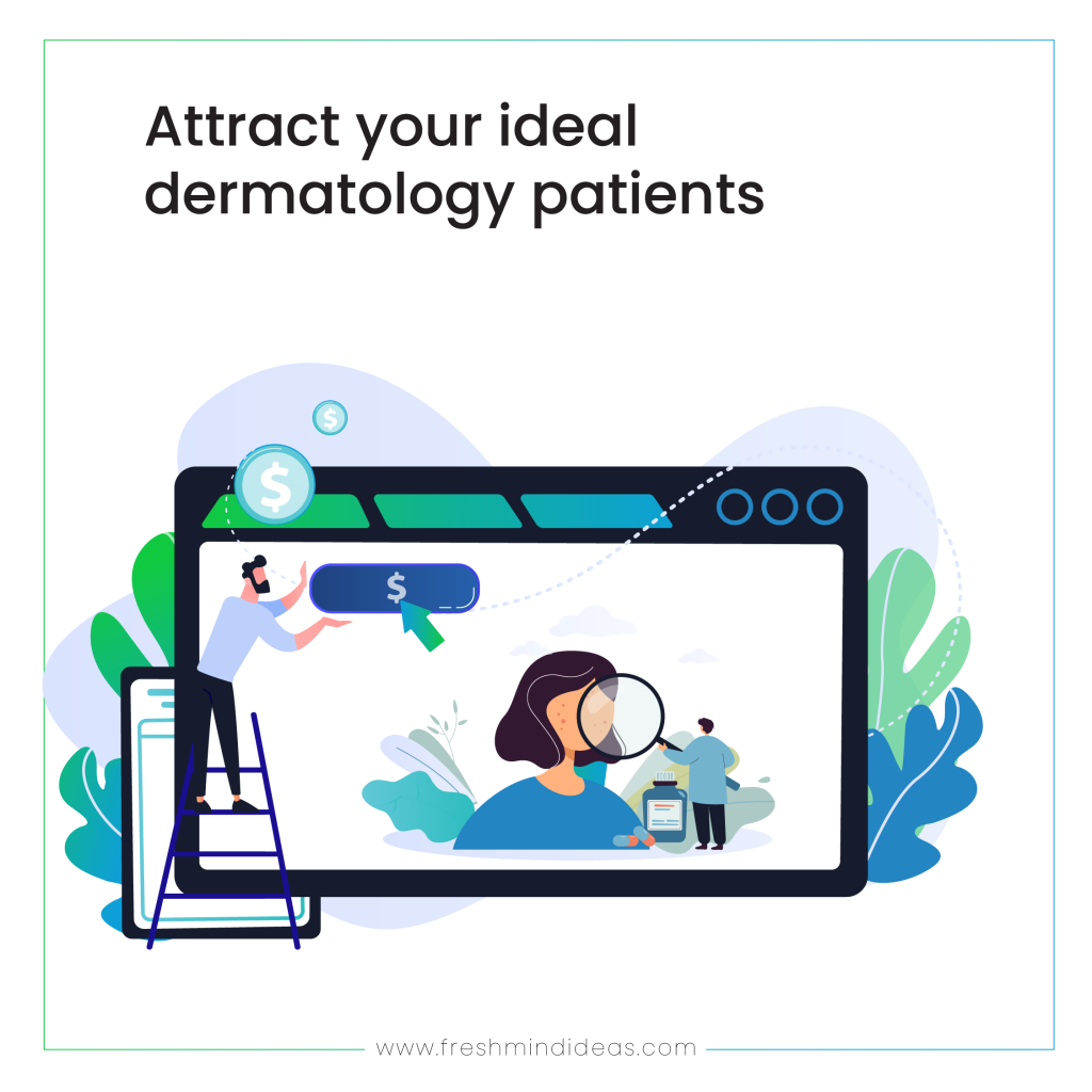 Attract your ideal dermatology patients