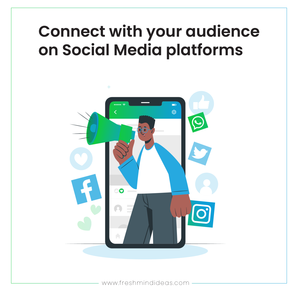 Marketing - Connect with your audience on Social Media platforms