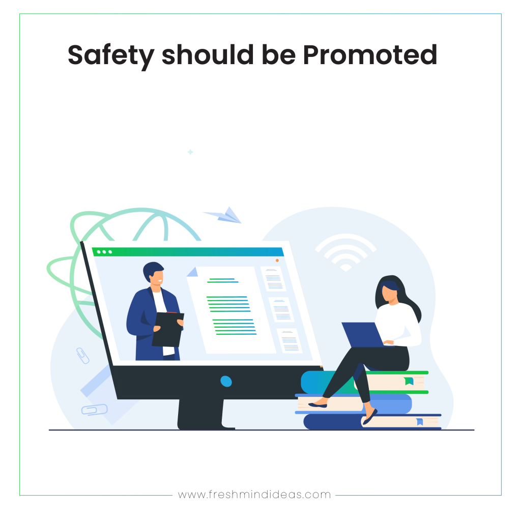 Safety should be Promoted