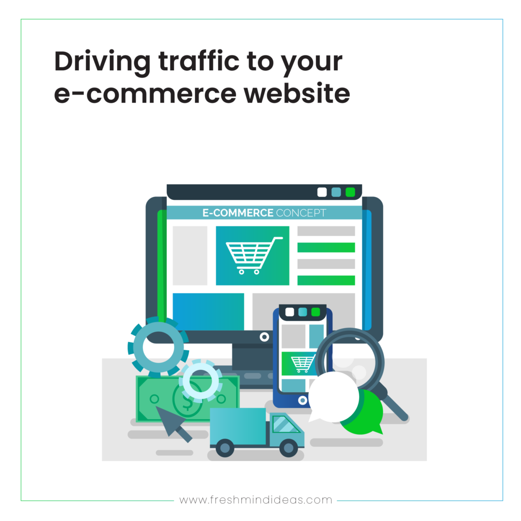 Driving traffic to your e-commerce website