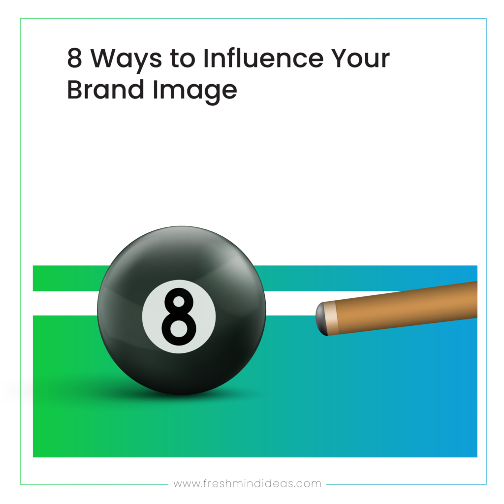 8 Ways to Influence Your Brand Image