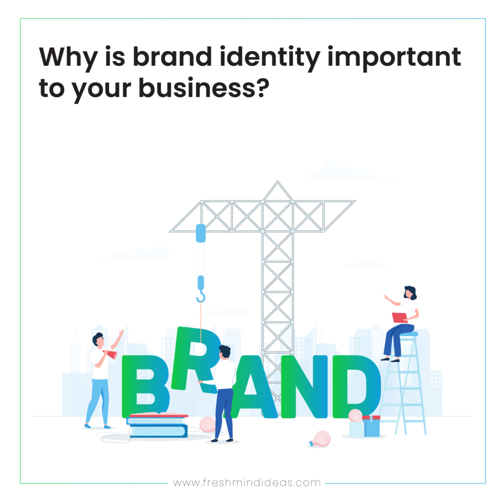 why is brand identity important to your business?