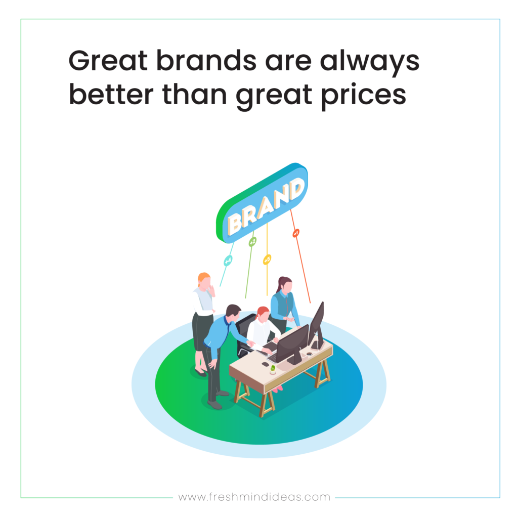 great brands are always better than great prices
