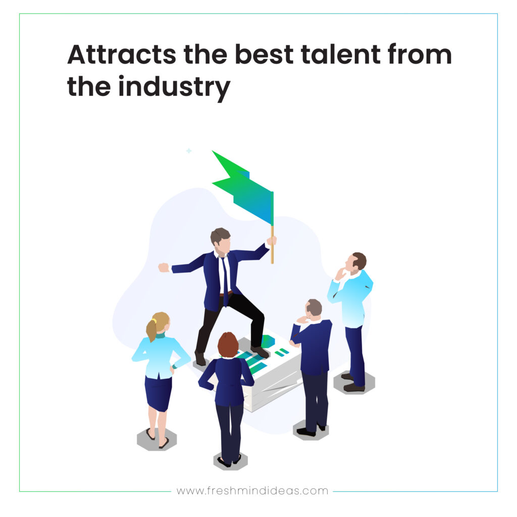 Attracts the best talent from the industry