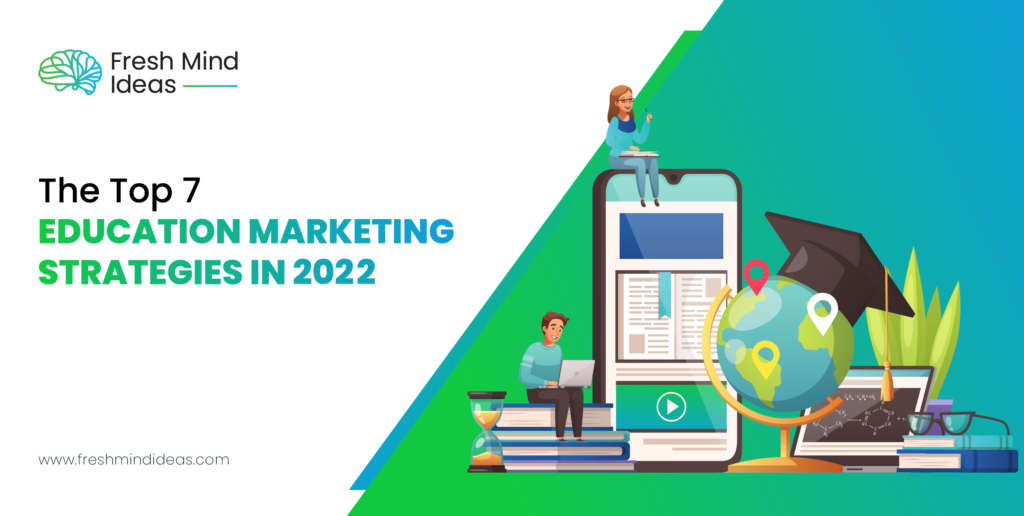 The-Top-7-Education-Marketing-Strategies-in-2022